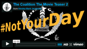 2016-063 #NotYourDay - The Coalition The Movie, Teaser 2